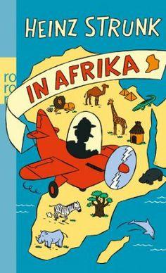 Heinz Strunk in Afrika: Amazon.de: Heinz Strunk: Bücher