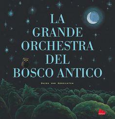 La grande orchestra del bosco antico - Gallucci editore