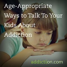 Age-Appropriate Ways to Talk To Your Kids About Addiction
