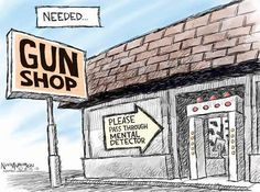 and a gun license check BEFORE buying a gun, not after. Die By The Sword, Cool Cartoons, Political Cartoons, Comic Strips, Guns, Politics, World, Attitude, Humor