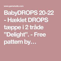 "BabyDROPS 20-22 - Hæklet DROPS tæppe i 2 tråde ""Delight"". - Free pattern by…"