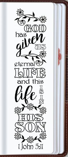 """1 John 5:11 """"God has given us eternal life, and this life is in His Son."""" Bible journaling printable templates, instant download illustrated christian faith bookmarks, black and white prayer journal bible verse traceable stencils, bible stickers."""