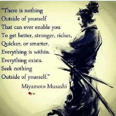 Its all within ourselves #powerful #quotes #quote #miyamotomusashi