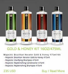 GOLD & HONEY KIT 16OZ/475ML Majestic Brazilian Keratin Gold & Honey 475ml Kit  - Majestic Brazilian Keratin Gold & Honey 475ml  - Majestic Clarifying Shampoo 475ml  - Majestic Replenishing Conditioner 475ml  - Majestic Replenishing Shampoo 475ml  http://majestickeratin.com