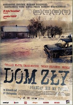 Polish Posters: DOM ZŁY dir. Wojciech Smarzowski (2009)