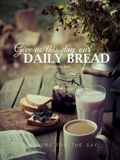 The Word For The Day quotes, the Lord's prayer, daily bread, christian quotes, bible verse