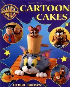 Cartoon Cakes (Warner Brothers): Another fabulous book from Debbie Brown - cakes even I can make . Fondant Figures, Cupcakes, Cupcake Cookies, Looney Tunes, Tom And Jerry Cake, Cake Decorating Books, Decorating Ideas, Debbie Brown, Cartoon Cakes