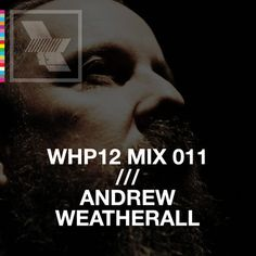 WHP12 MIX 011 /// ANDREW WEATHERALL by The Warehouse Project by The Warehouse Project, via SoundCloud