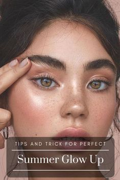 Advice and tips for perfect summer glow up look. Learn how to achieve that perfect glowy and fresh feeling for all your summer occasions. #glowup #glowingskin