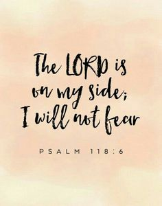 I will not fear!