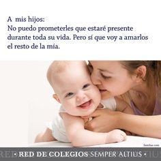 Amarte el resto de mi vida... #SemperAltius #Educación #Amor #Familia