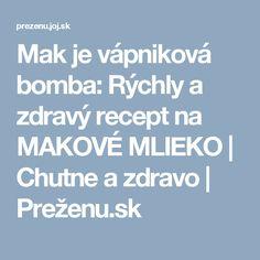 Mak je vápniková bomba: Rýchly a zdravý recept na MAKOVÉ MLIEKO | Chutne a zdravo | Preženu.sk
