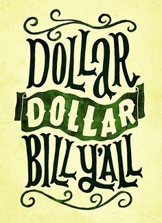 Dollar, Dollar bills y'all!!!!!!