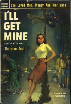 A. Leslie Ross: I'll Get Mine by Thurston Scott / Popular Library 1452, 1952