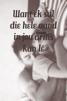 hele aand in jou arms Falling In Love Quotes, Afrikaans Quotes, Husband Quotes, True Words, True Stories, Qoutes, Songs, Quotes Marriage, Arms