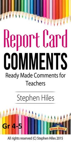 160 Ready-Made Report Card Comments that teachers can use right away! This resource consists of 20 report card comments per each of the eight categories which you can use in your own templates.