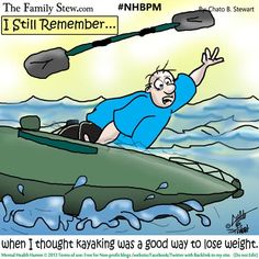 » Mental Thoughts: Is Kayaking A Way To Lose Weight #NHBPM  - Mental Health Humor