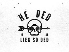 He Ded by Peter Komierowski
