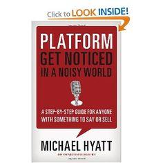 Michael Hyatt's Platform -- Get Noticed in a Noisy World