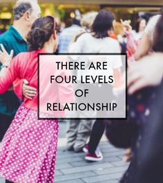 Every relationship we have falls into one of four categories. This status is, in and of itself, emotionally neutral. We run into trouble at the point where our behavior and our relationship status diverge.