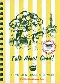 Talk about Good! by Lafayette Jr League: More Kitchen Keepsakes is a continuation of the highly successful cookbook, Kitchen Keepsakes. This collection of 500 flavorful, family-tested recipes features ten country kitchen illustrations and a section of menus. These easy-to-prepare recipes prove cooking does not have to be complicated to be delicious. Hats...