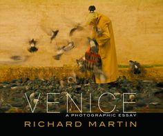 Venice, A Photographic Essay by Richard Martin: Arts & Photography | Blurb Books