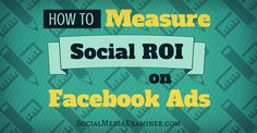 Learn how to measure and analyze social ROI for your Facebook ads so you can assess their value & know which ads are worth running again.
