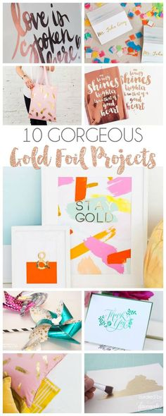 10 Gorgeous Gold Foil Projects | dawnnicoledesigns.com:  Use your silhouette or your Cricut to cut your own projects!