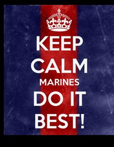 Woke up to this picture on my timeline. Keep #calm #Marines do it #best #USMC