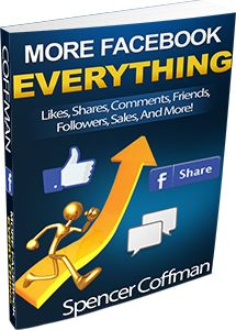 More Facebook Everything - eBook By Spencer Coffman - http://spencercoffman.com/more-facebook-everything/