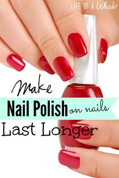 How to Easily Make Nail Polish on Nails Last Longer!