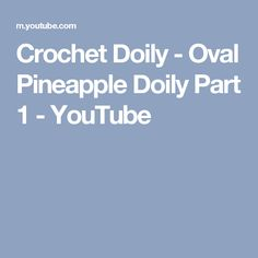 Crochet Doily - Oval Pineapple Doily Part 1 - YouTube