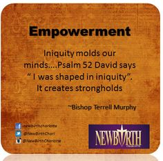 """Iniquity molds our minds….Psalm 52 David says """" I was shaped in iniquity"""".  It creates strongholds"""