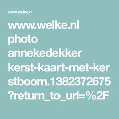 www.welke.nl photo annekedekker kerst-kaart-met-kerstboom.1382372675?return_to_url=%2F