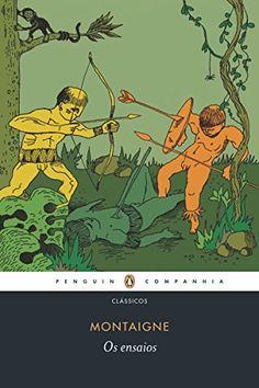 Os ensaios: Uma seleção eBook: Michel de Montaigne, Rosa Freire d'Aguiar…