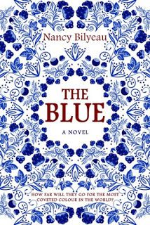 View from the Birdhouse: Book Spotlight and Cover Reveal - The Blue by Nancy Bilyeau