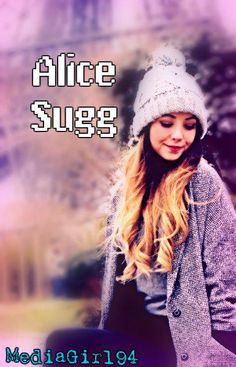 Alice Sugg (bk 3) (Zoella/ThatcherJoe Fic) possible cover #14 by Twitter user @Sarah4Days