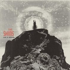 The Shins. This band has been one of my favorites for two or so years.