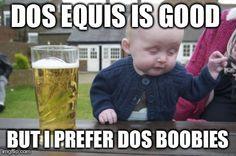 Drunk baby dos equis meme