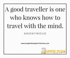 Enough #Graphics for the Entire #Year! 520! No more #Social #Media #Anxiety ! We can help you be a social media guru! Fast! A good traveller is one who knows how to travel with the mind. -Anonymous - www.GraphicDesignfortheYear.com
