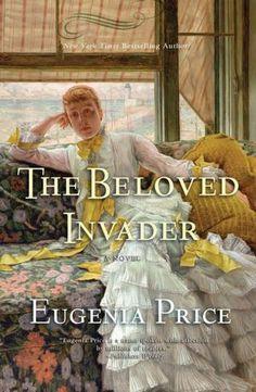 The Beloved Invader - Eugenia Price