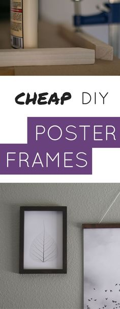 You can make these cheap DIY poster frames for under $10!