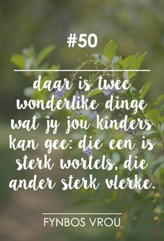 Fynbos Vrou Positive Life, Positive Thoughts, Afrikaanse Quotes, Word Pictures, Quotes For Kids, Spiritual Growth, Happy Quotes, Beautiful Words, Life Lessons