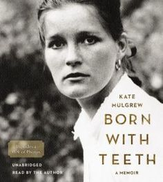 Born With Teeth was an excellent audio book!