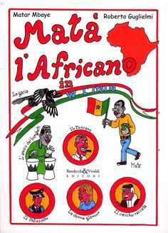 Matà l'africano in W l'Italia - Roberto Guglielmi,Matar Mbaye - Recensioni su Anobii