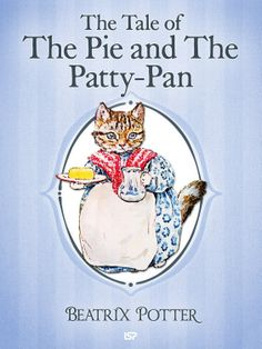 The Tale of The Pie and The Patty-Pan (Illustrated) (The Tales of Beatrix Potter Book Zootopia, Tales Of Beatrix Potter, Beatrix Potter Illustrations, Beatrice Potter, Peter Rabbit And Friends, Book Projects, Children's Book Illustration, Mini Books, Vintage Books