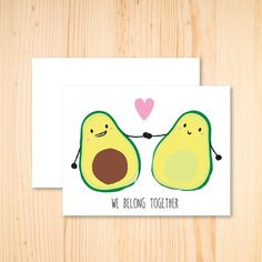 We Belong Together Avocado Card Avocado Puns, Cute Avocado, Love Cards, Diy Cards, Bff, Avocado Tattoo, Mother's Day Gift Baskets, Diy Valentines Cards, Pun Card