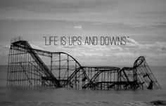 Life is ups and downs life quotes quotes quote life lessons life sayings