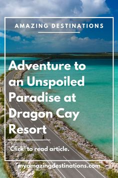 Amazing Destinations, Hotels And Resorts, Paradise, Dragon, Tropical, The Incredibles, Adventure, Reading, Beach