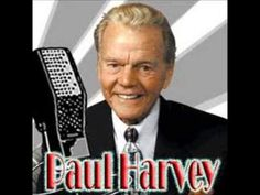 """I remember my dad always listening to Paul Harvey.""""Hello Americans, I'm Paul Harvey. You know what the news is, in a minute, you're going to hear . the rest of the story."""" He always ended, """"Paul Harvey . Thanks For The Memories, Great Memories, Childhood Memories, Those Were The Days, The Good Old Days, Forget, This Is Your Life, Susa, Thing 1"""